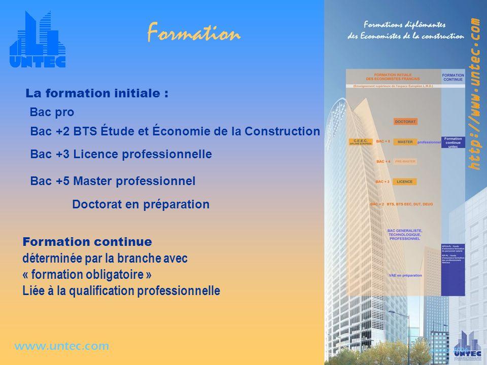 janvier 2006 www.untec.com Formation La formation initiale : Bac +2 BTS Étude et Économie de la Construction Bac +3 Licence professionnelle Bac +5 Mas