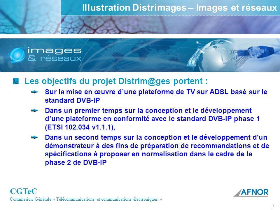 CGTeC Commission Générale « Télécommunications et communications électroniques » 7 Illustration Distrimages – Images et réseaux Les objectifs du proje
