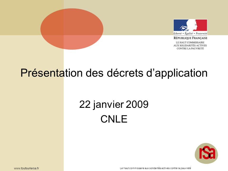 Le haut commissaire aux solidarités actives contre la pauvreté www.toutsurlersa.fr Présentation des décrets dapplication 22 janvier 2009 CNLE