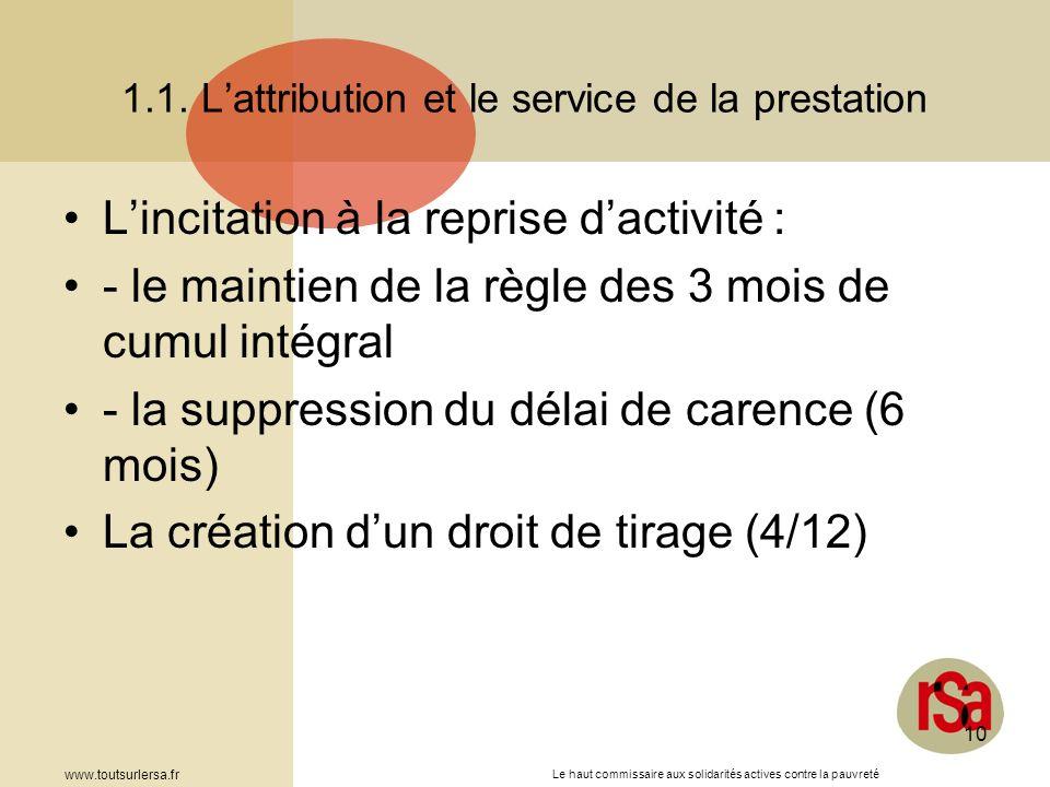 Le haut commissaire aux solidarités actives contre la pauvreté www.toutsurlersa.fr 10 1.1. Lattribution et le service de la prestation Lincitation à l