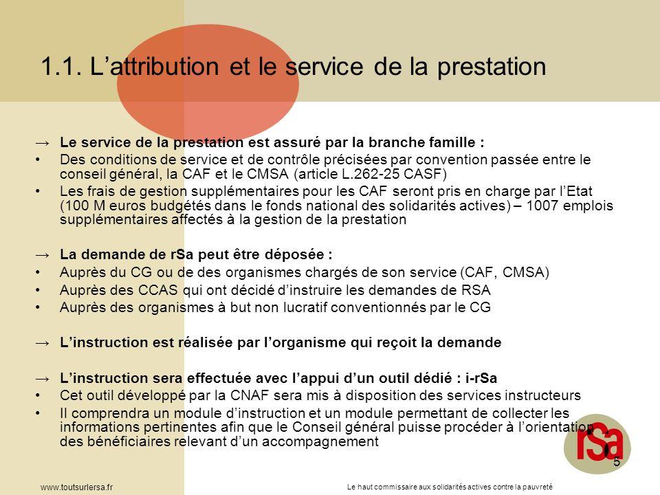 Le haut commissaire aux solidarités actives contre la pauvreté www.toutsurlersa.fr 5 1.1. Lattribution et le service de la prestation Le service de la