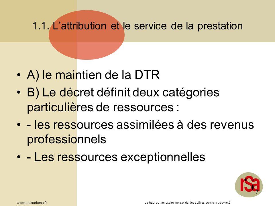 Le haut commissaire aux solidarités actives contre la pauvreté www.toutsurlersa.fr 7 1.1. Lattribution et le service de la prestation A) le maintien d