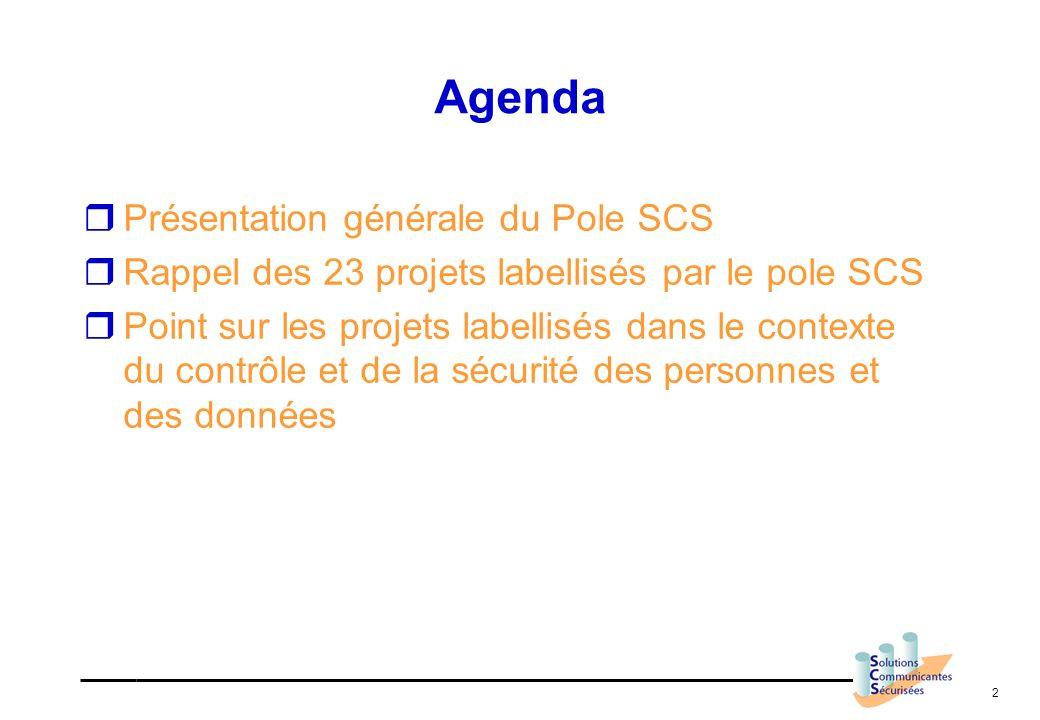 2 Agenda Présentation générale du Pole SCS Rappel des 23 projets labellisés par le pole SCS Point sur les projets labellisés dans le contexte du contr