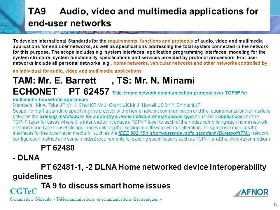 CGTeC Commission Générale « Télécommunications et communications électroniques » 19 TA9 Audio, video and multimedia applications for end-user networks