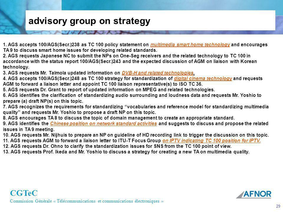 CGTeC Commission Générale « Télécommunications et communications électroniques » 29 advisory group on strategy 1. AGS accepts 100/AGS(Secr.)238 as TC