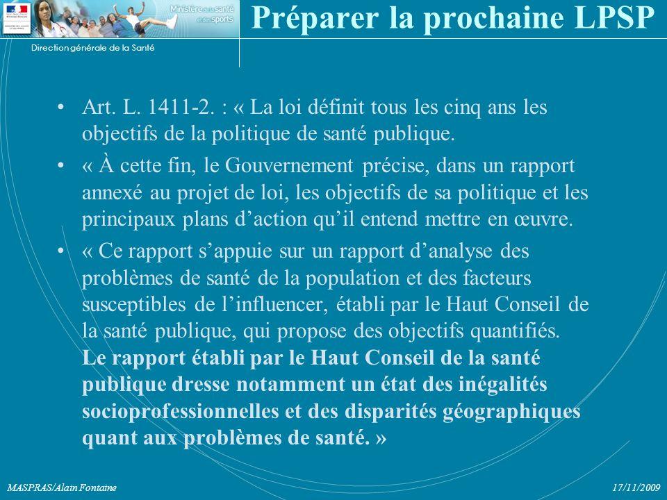 Direction générale de la Santé 17/11/2009MASPRAS/Alain Fontaine Préparer la prochaine LPSP Art.