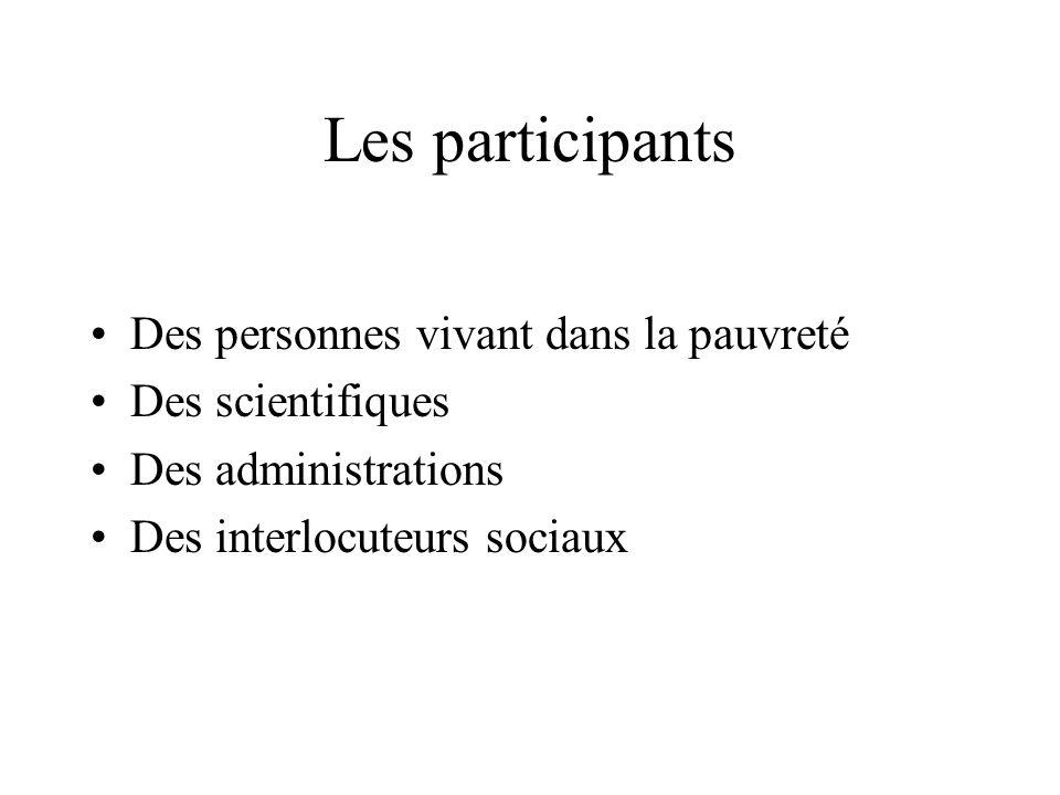 Les participants Des personnes vivant dans la pauvreté Des scientifiques Des administrations Des interlocuteurs sociaux