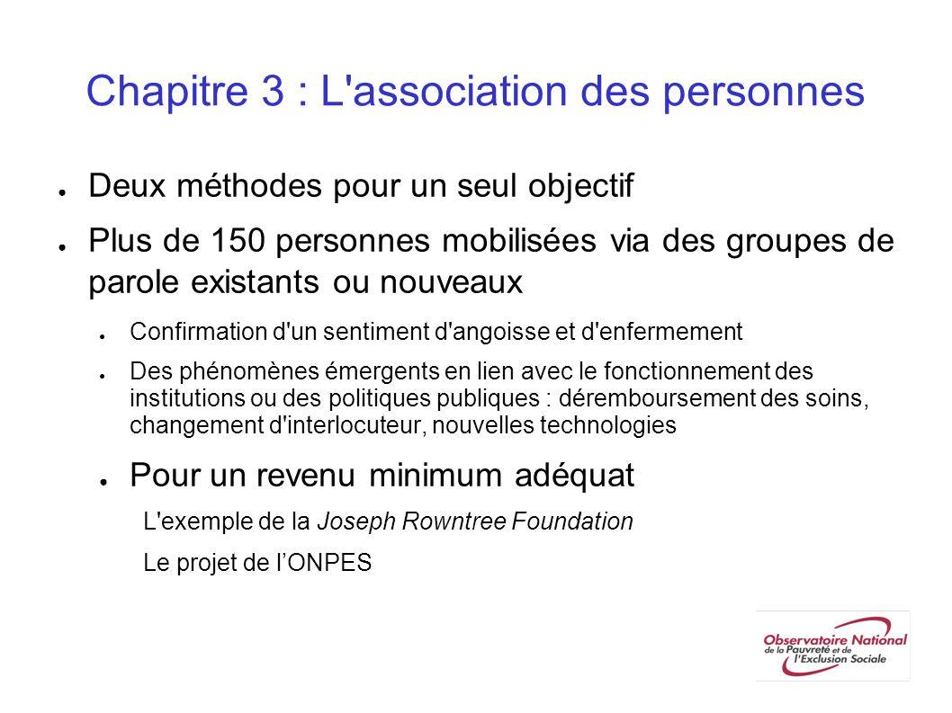 Chapitre 3 : L'association des personnes Deux méthodes pour un seul objectif Plus de 150 personnes mobilisées via des groupes de parole existants ou n
