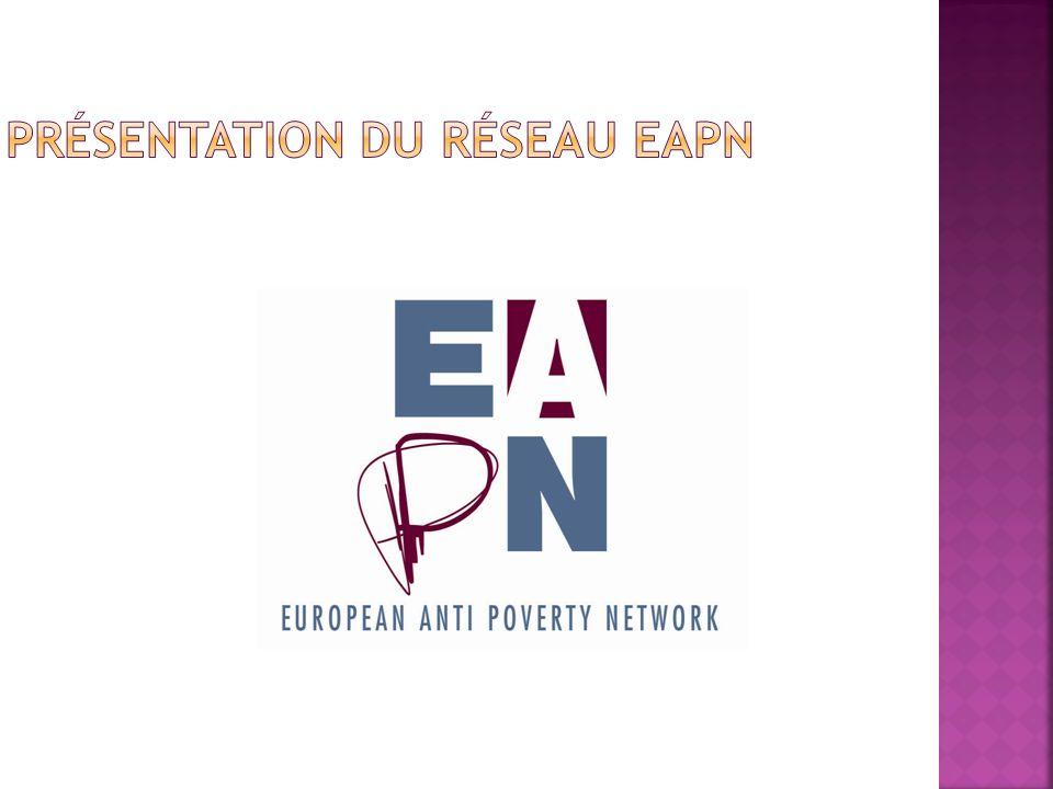 Fondé en 1990, EAPN est un réseau indépendant d associations et de groupes engagés dans la lutte contre la pauvreté et l exclusion sociale dans les Etats membres de l Union européenne.