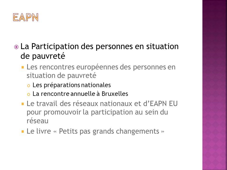 La Participation des personnes en situation de pauvreté Les rencontres européennes des personnes en situation de pauvreté Les préparations nationales
