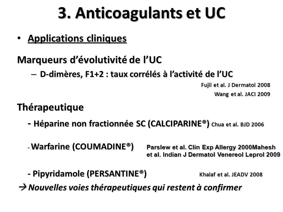 Applications cliniques Applications cliniques Marqueurs dévolutivité de lUC – D-dimères, F1+2 : taux corrélés à lactivité de lUC Fujii et al. J Dermat
