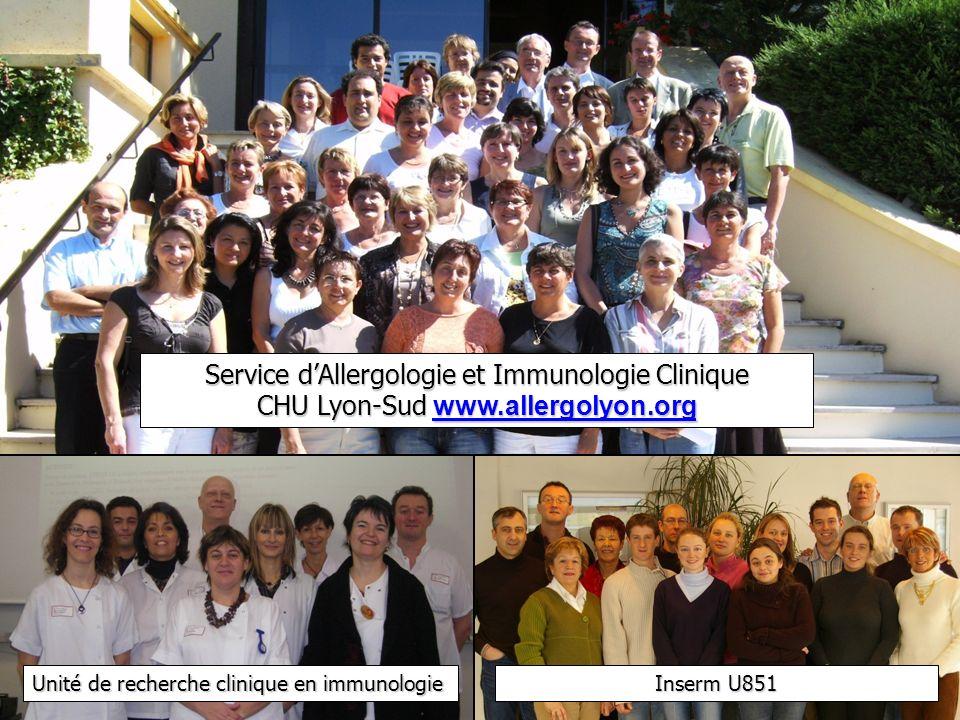 Unité de recherche clinique en immunologie Inserm U851 Service dAllergologie et Immunologie Clinique CHU Lyon-Sud www.allergolyon.org www.allergolyon.