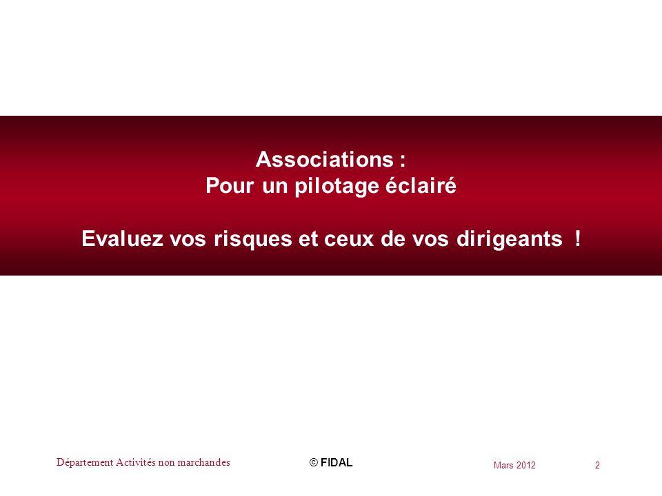 Mars 2012 13 Associations : Evaluez vos risques et ceux de vos dirigeants .