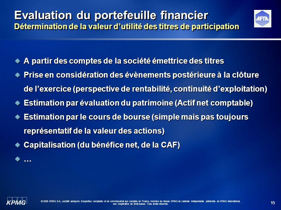 15 © 2009 KPMG S.A., société anonyme d'expertise comptable et de commissariat aux comptes en France, membre du réseau KPMG de cabinets indépendants ad