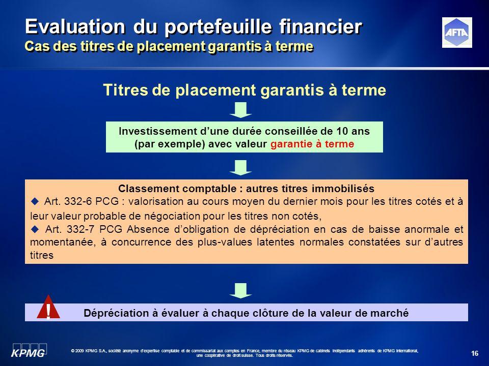 16 © 2009 KPMG S.A., société anonyme d'expertise comptable et de commissariat aux comptes en France, membre du réseau KPMG de cabinets indépendants ad