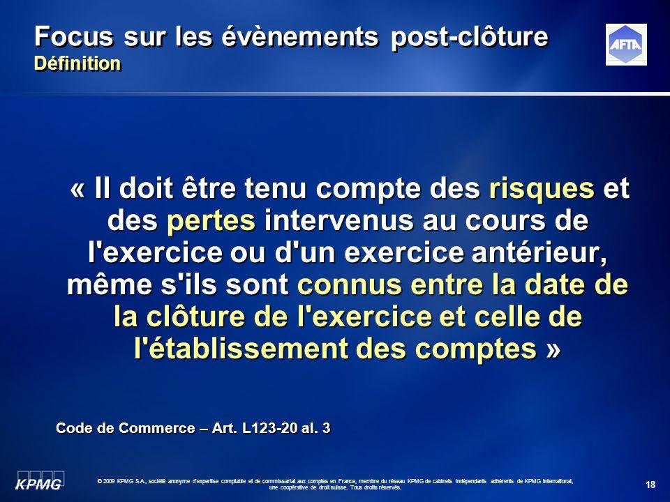 18 © 2009 KPMG S.A., société anonyme d'expertise comptable et de commissariat aux comptes en France, membre du réseau KPMG de cabinets indépendants ad
