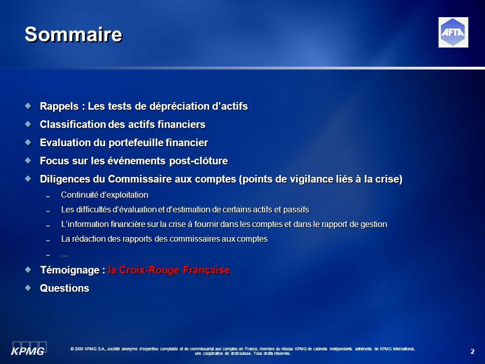 2 © 2009 KPMG S.A., société anonyme d'expertise comptable et de commissariat aux comptes en France, membre du réseau KPMG de cabinets indépendants adh