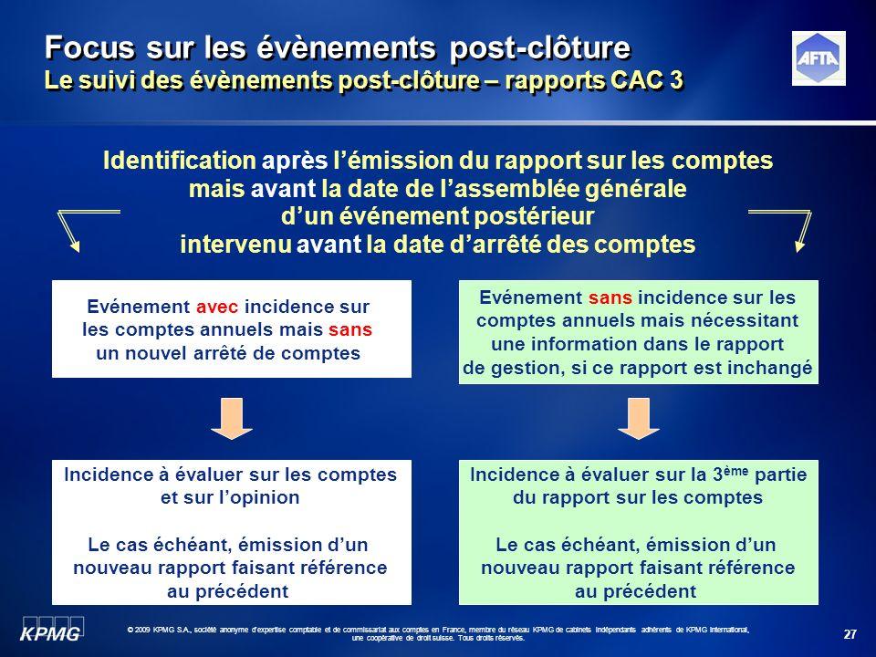 27 © 2009 KPMG S.A., société anonyme d'expertise comptable et de commissariat aux comptes en France, membre du réseau KPMG de cabinets indépendants ad