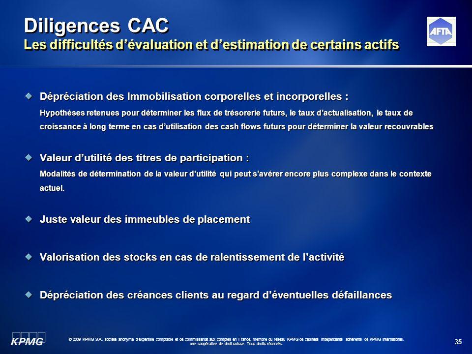 35 © 2009 KPMG S.A., société anonyme d'expertise comptable et de commissariat aux comptes en France, membre du réseau KPMG de cabinets indépendants ad