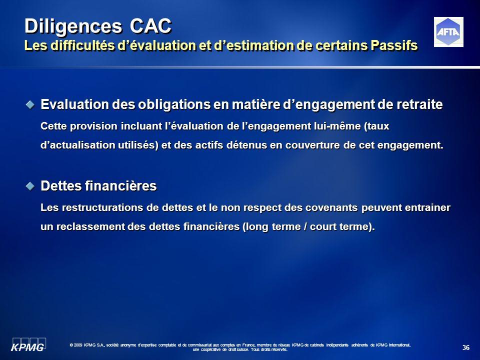 36 © 2009 KPMG S.A., société anonyme d'expertise comptable et de commissariat aux comptes en France, membre du réseau KPMG de cabinets indépendants ad