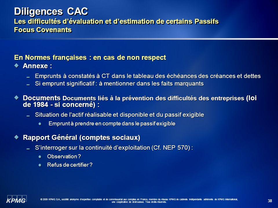 38 © 2009 KPMG S.A., société anonyme d'expertise comptable et de commissariat aux comptes en France, membre du réseau KPMG de cabinets indépendants ad