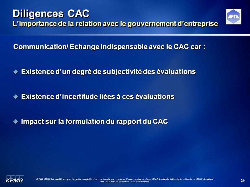 39 © 2009 KPMG S.A., société anonyme d'expertise comptable et de commissariat aux comptes en France, membre du réseau KPMG de cabinets indépendants ad