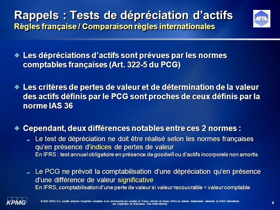 4 © 2009 KPMG S.A., société anonyme d'expertise comptable et de commissariat aux comptes en France, membre du réseau KPMG de cabinets indépendants adh