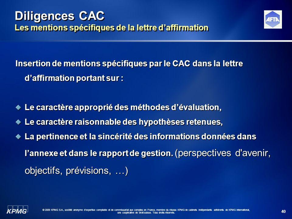 40 © 2009 KPMG S.A., société anonyme d'expertise comptable et de commissariat aux comptes en France, membre du réseau KPMG de cabinets indépendants ad