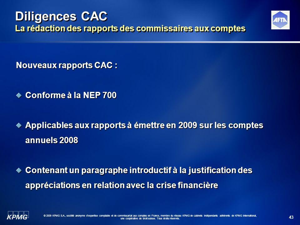 43 © 2009 KPMG S.A., société anonyme d'expertise comptable et de commissariat aux comptes en France, membre du réseau KPMG de cabinets indépendants ad