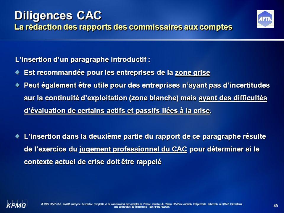 45 © 2009 KPMG S.A., société anonyme d'expertise comptable et de commissariat aux comptes en France, membre du réseau KPMG de cabinets indépendants ad
