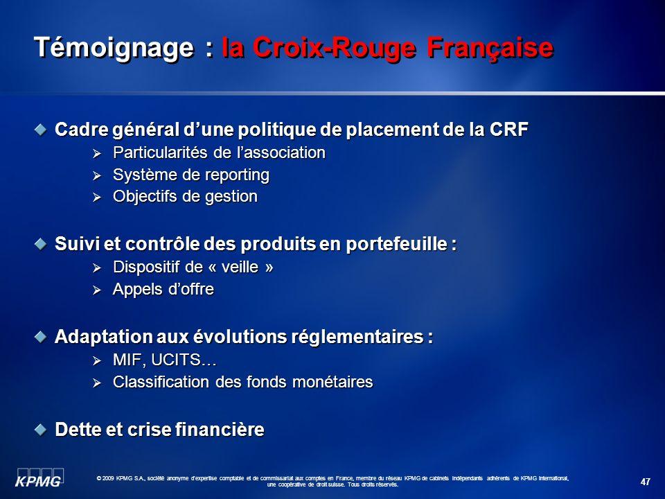 47 © 2009 KPMG S.A., société anonyme d'expertise comptable et de commissariat aux comptes en France, membre du réseau KPMG de cabinets indépendants ad