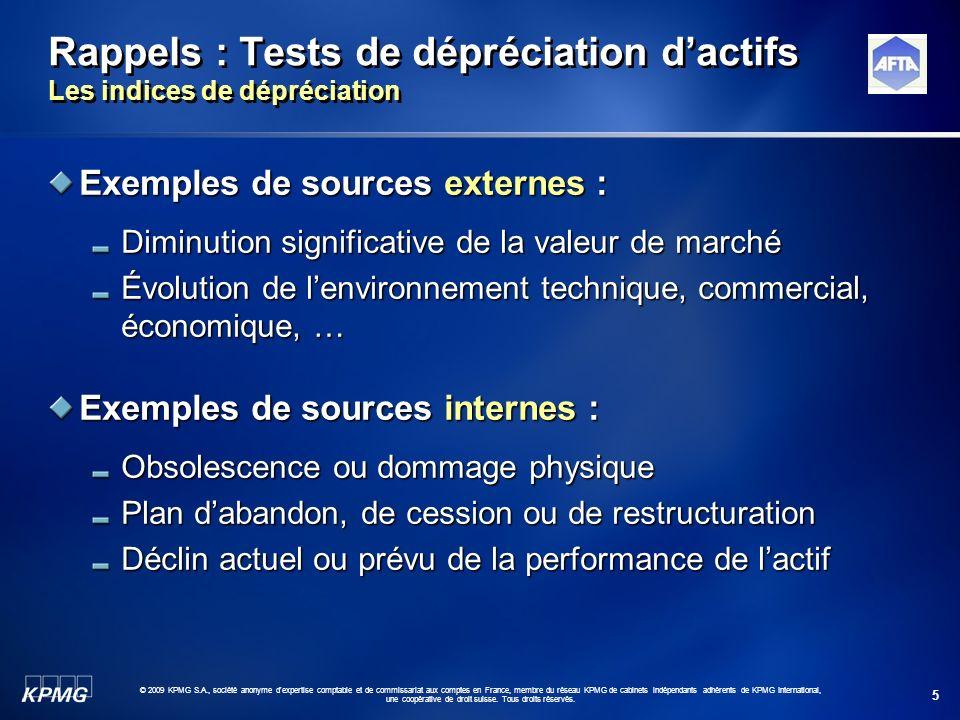 5 © 2009 KPMG S.A., société anonyme d'expertise comptable et de commissariat aux comptes en France, membre du réseau KPMG de cabinets indépendants adh