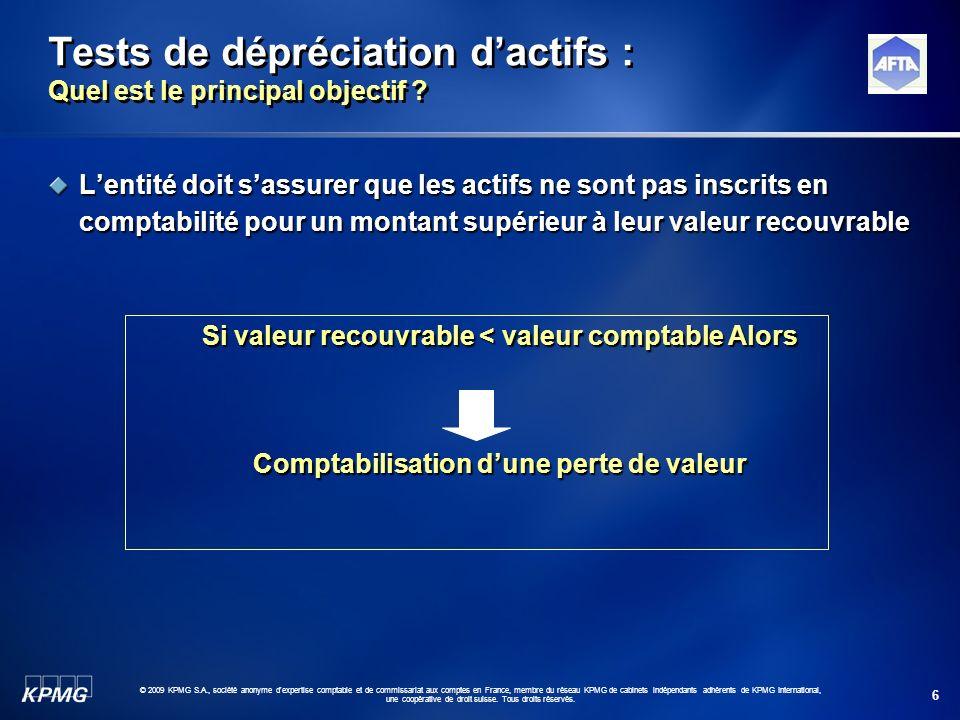 6 © 2009 KPMG S.A., société anonyme d'expertise comptable et de commissariat aux comptes en France, membre du réseau KPMG de cabinets indépendants adh