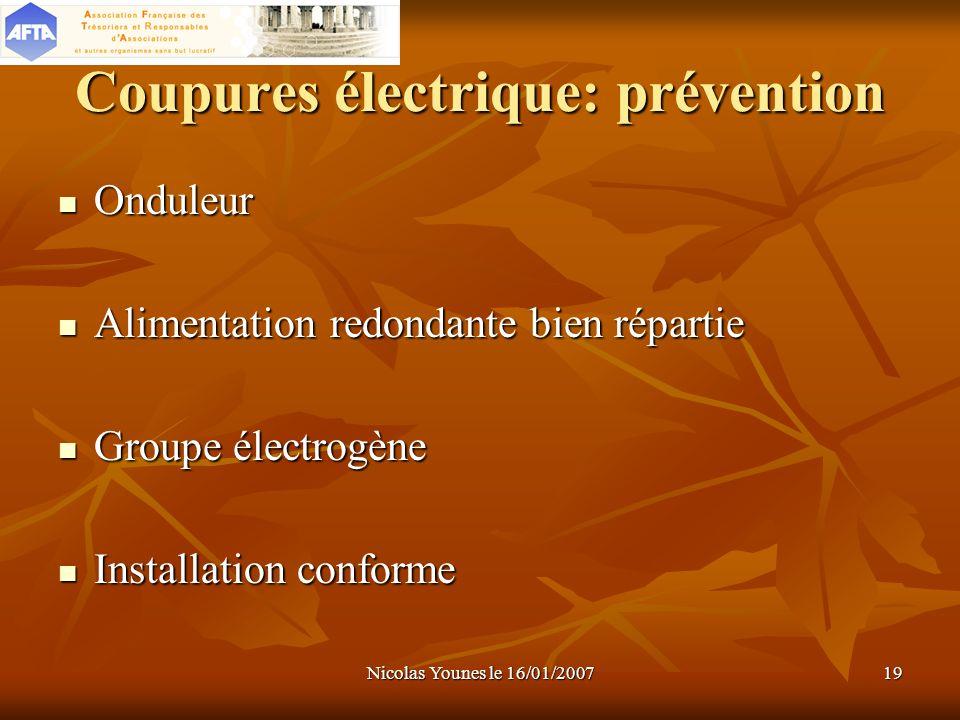 Nicolas Younes le 16/01/200719 Coupures électrique: prévention Onduleur Onduleur Alimentation redondante bien répartie Alimentation redondante bien ré