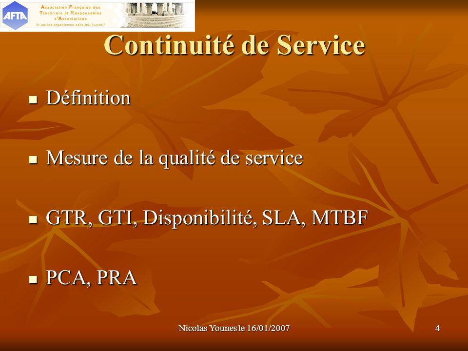 Nicolas Younes le 16/01/20074 Continuité de Service Définition Définition Mesure de la qualité de service Mesure de la qualité de service GTR, GTI, Di