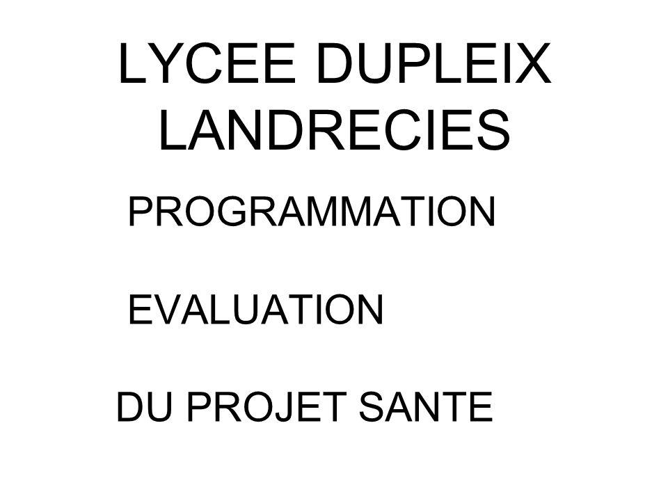 LYCEE DUPLEIX LANDRECIES PROGRAMMATION EVALUATION DU PROJET SANTE