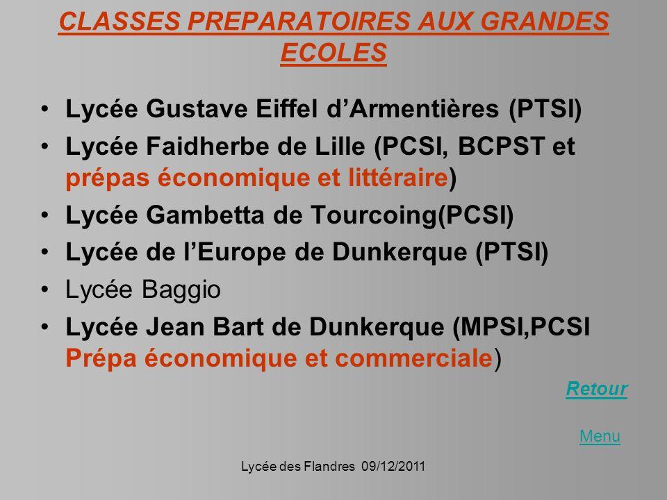 Lycée des Flandres 09/12/2011 CLASSES PREPARATOIRES AUX GRANDES ECOLES Lycée Gustave Eiffel dArmentières (PTSI) Lycée Faidherbe de Lille (PCSI, BCPST