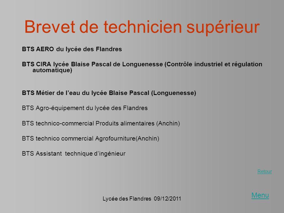 Lycée des Flandres 09/12/2011 Brevet de technicien supérieur BTS AERO du lycée des Flandres BTS CIRA lycée Blaise Pascal de Longuenesse (Contrôle indu