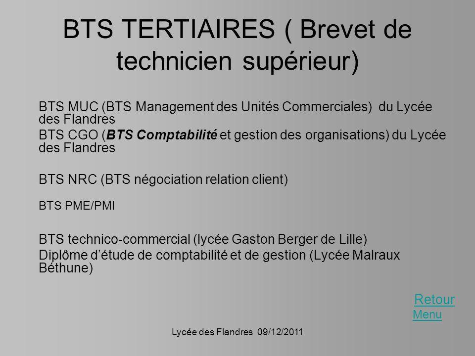 Lycée des Flandres 09/12/2011 BTS TERTIAIRES ( Brevet de technicien supérieur) BTS MUC (BTS Management des Unités Commerciales) du Lycée des Flandres