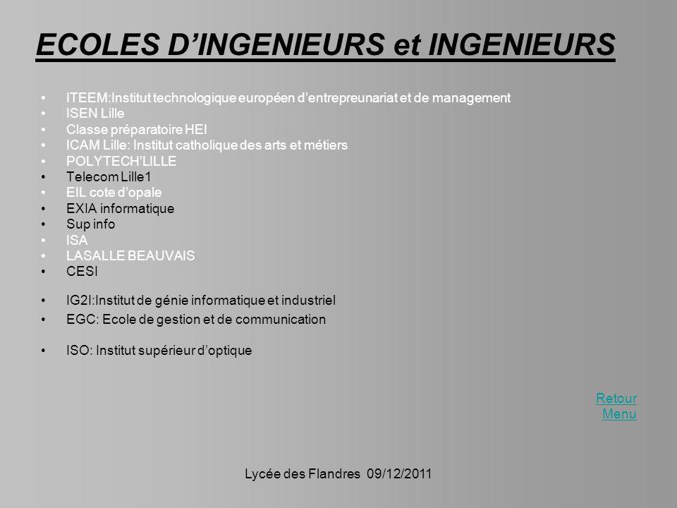 Lycée des Flandres 09/12/2011 ITEEM:Institut technologique européen dentrepreunariat et de management ISEN Lille Classe préparatoire HEI ICAM Lille: I