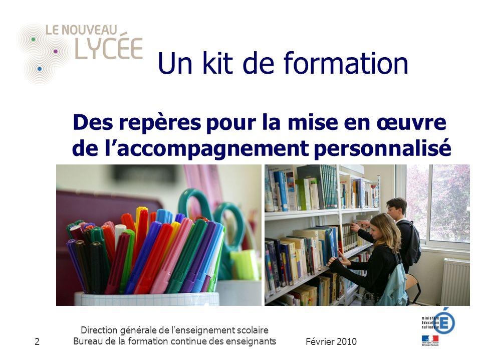 Février 2010 Direction générale de l enseignement scolaire Bureau de la formation continue des enseignants2 Un kit de formation Des repères pour la mise en œuvre de laccompagnement personnalisé