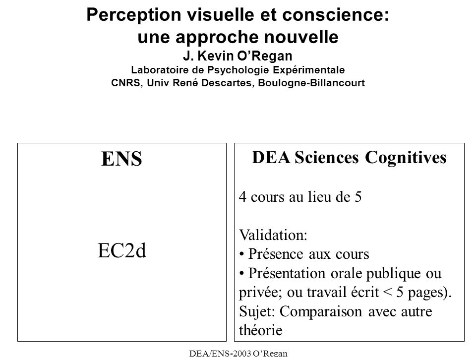 DEA/ENS-2003 ORegan Perception visuelle et conscience: une approche nouvelle J.