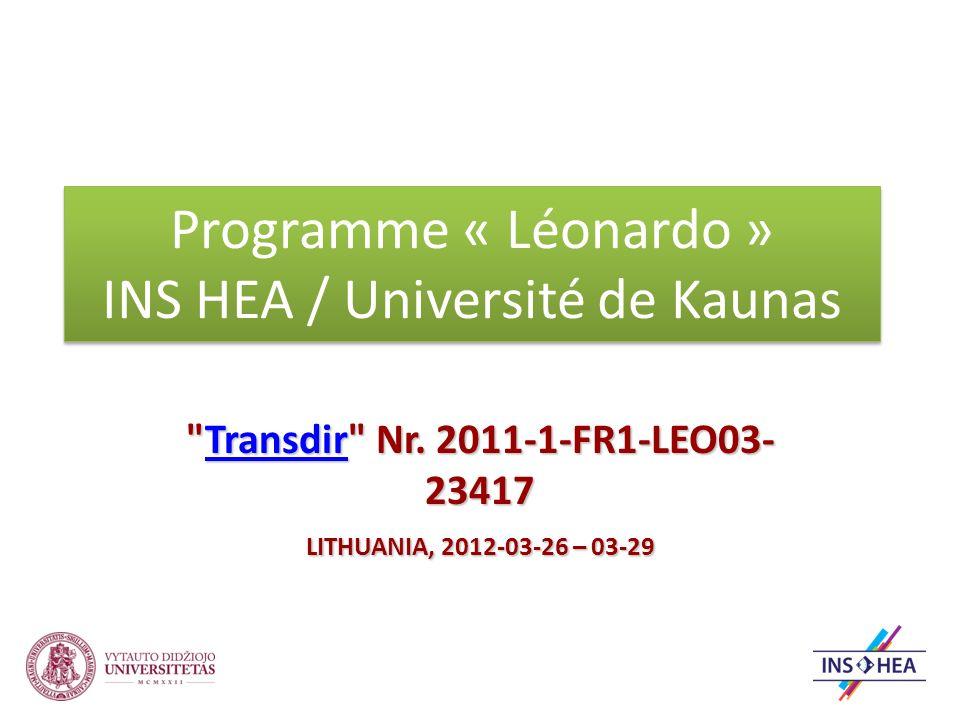 Programme « Léonardo » INS HEA / Université de Kaunas Transdir Nr.