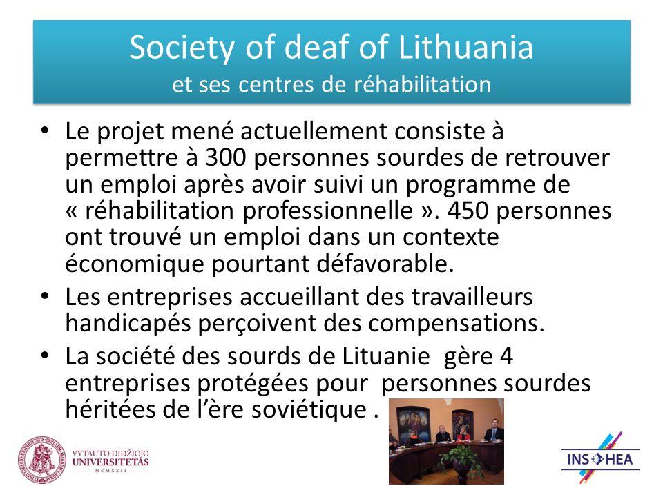 Le projet mené actuellement consiste à permettre à 300 personnes sourdes de retrouver un emploi après avoir suivi un programme de « réhabilitation professionnelle ».