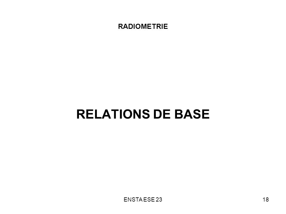 ENSTA ESE 2318 RADIOMETRIE RELATIONS DE BASE