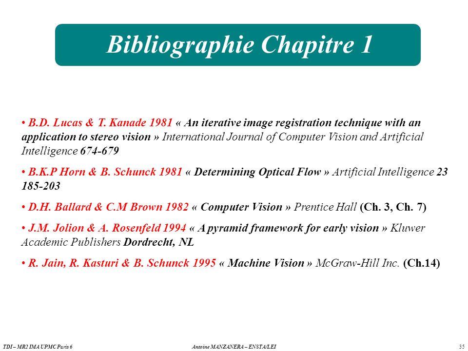 35 Antoine MANZANERA – ENSTA/LEITDI – MR2 IMA UPMC Paris 6 Bibliographie Chapitre 1 B.D.