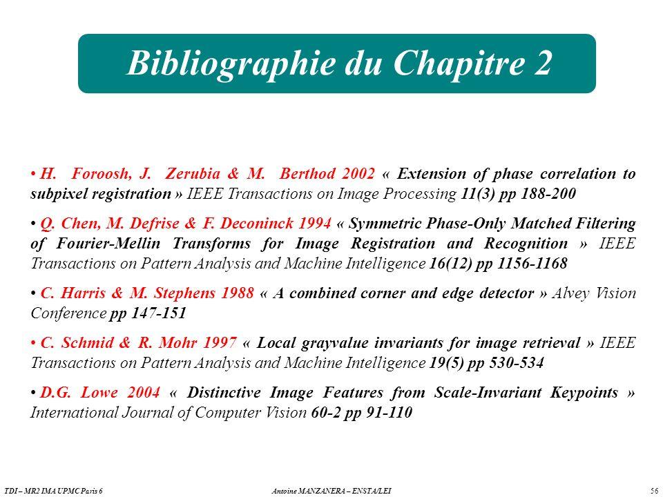 56 Antoine MANZANERA – ENSTA/LEITDI – MR2 IMA UPMC Paris 6 Bibliographie du Chapitre 2 H.