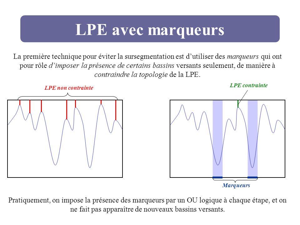 LPE avec marqueurs La première technique pour éviter la sursegmentation est dutiliser des marqueurs qui ont pour rôle dimposer la présence de certains
