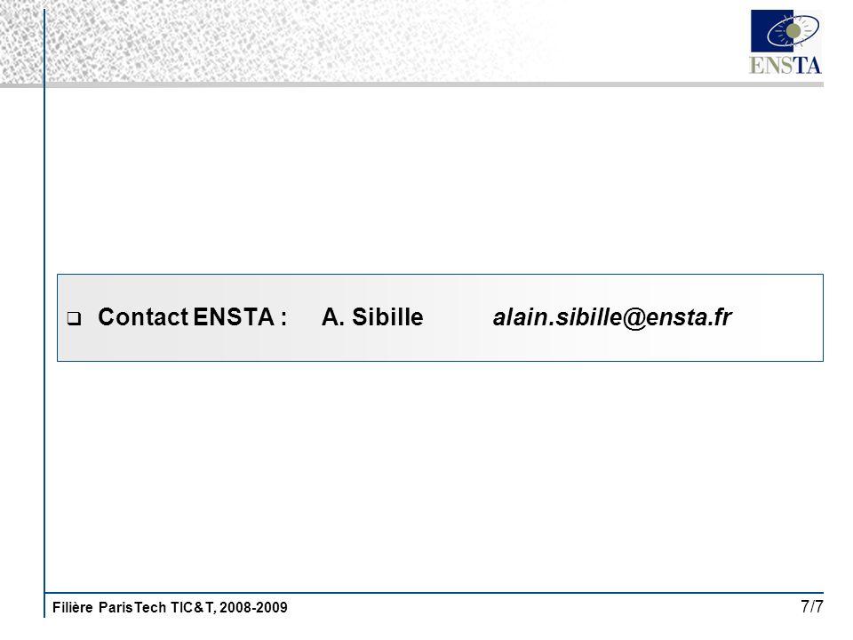 Filière ParisTech TIC&T, 2008-2009 7/7 Contact ENSTA :A. Sibillealain.sibille@ensta.fr