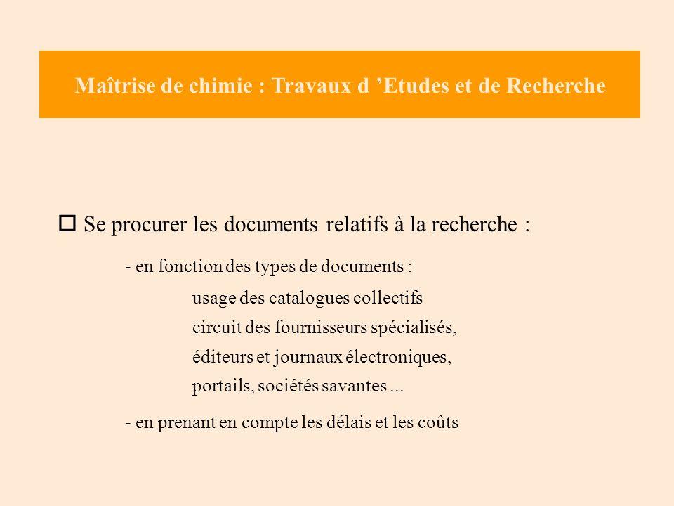 Se procurer les documents relatifs à la recherche : - en fonction des types de documents : usage des catalogues collectifs circuit des fournisseurs sp